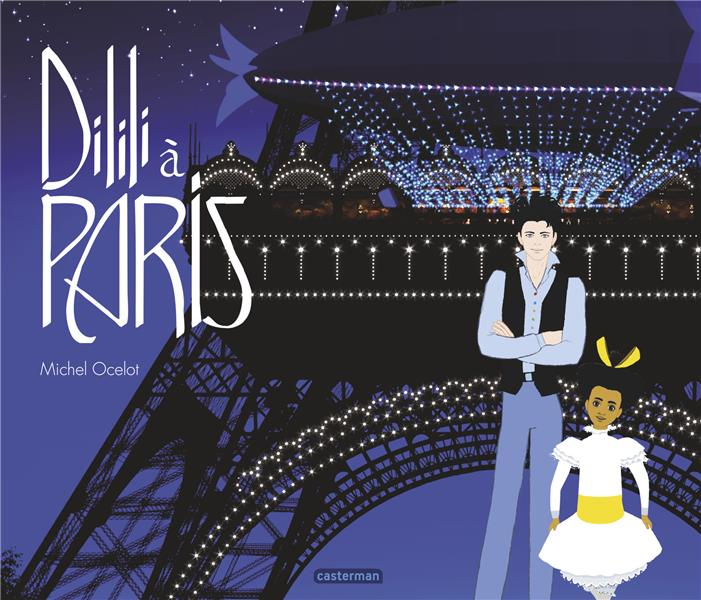 DILILI A PARIS - LE GRAND ALBUM DU FILM OCELOT MICHEL CASTERMAN